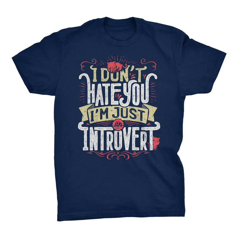 I don't hate you I'm just an introvert Tshirt - Tobe Fonseca